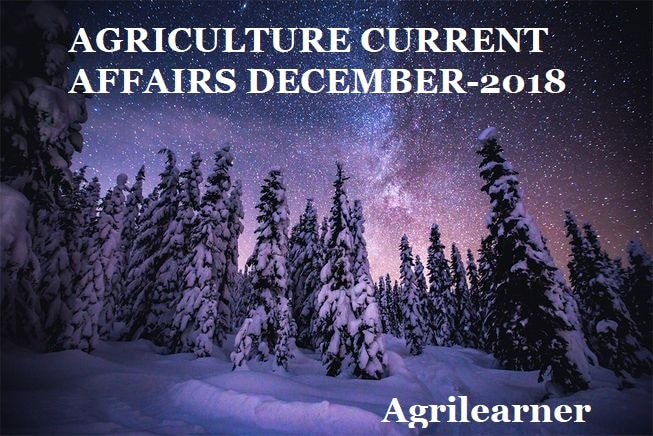 Agriculture current affairs December 2018