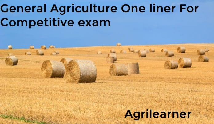 General Agriculture One liner