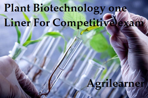 Plant Biotechnology one Liner