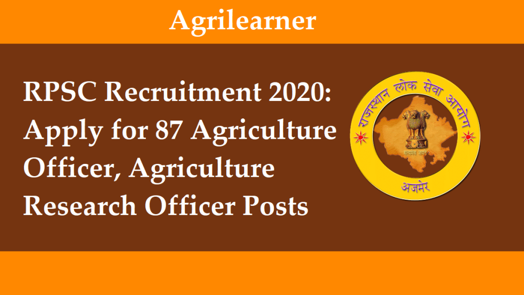 RPSC Recruitment 2020: Apply for 87 Agriculture Officer, Agriculture Research Officer Posts