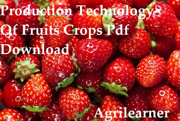 Production Technology Of Fruits Crops Pdf Download